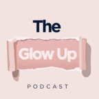 The Glow Up Podcast show