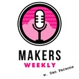 Makers Weekly show