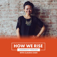 How We Rise Leadership Podcast show