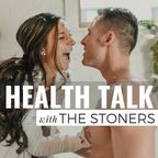 Health Talk With The Stoners show