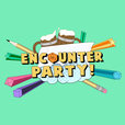 Encounter Party! show