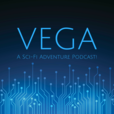 Vega: A Sci-Fi Adventure Podcast! show