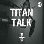 Titan Talk show