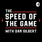 The Speed Of The Game with Dan Gilbert show