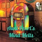 Aunt Pearl's Mind Melts show