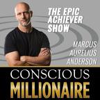 Conscious Millionaire Epic Achiever show