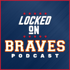 Locked On Braves show