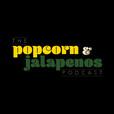 Popcorn and Jalapeños show