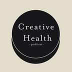 Creative Health Podcast show