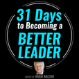 31 Days to Becoming a Better Leader show
