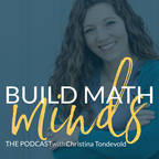 The Build Math Minds Podcast show
