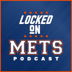 Locked On Mets - Daily Podcast On The New York Mets show