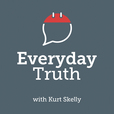 Everyday Truth with Kurt Skelly show