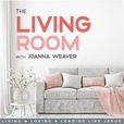 The Living Room with Joanna Weaver show