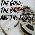 The Good, The Bad, And The Sequel show