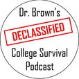 Dr. Brown's Declassified College Survival Podcast show