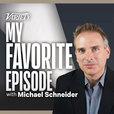 My Favorite Episode with Michael Schneider show