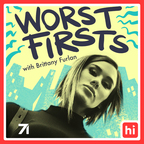 Worst Firsts with Brittany Furlan show