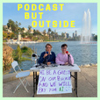 Podcast But Outside show
