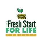 The Fresh Start For Life Podcast show