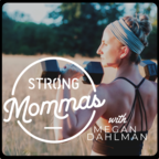 The Strong Mommas Podcast show