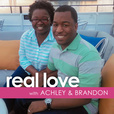 Real Love with Achley & Brandon show