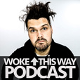 Woke Up This Way Podcast with Matt Beck show