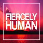 Fiercely Human show