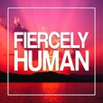 Fiercely Human show