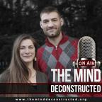 The Mind Deconstructed: Mental Health and Wellness show
