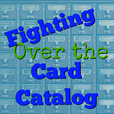 Fighting Over the Card Catalog show