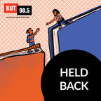 KUT » Held Back show