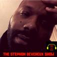 The Stephon Devereux Show show