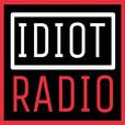 Idiot Radio Network show