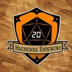 Hazardous Endeavors show
