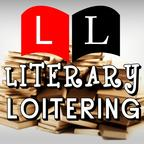 Literary Loitering | Cultural Anarchy with Books and The Arts show