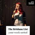The Brisbane List show