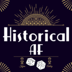 The Historical AF Podcast show