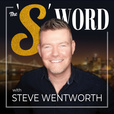 The 'S' Word with Steve Wentworth show