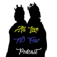 All Love No Fear Podcast show