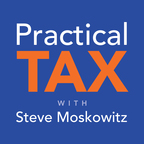 Practical Tax with Steve Moskowitz show