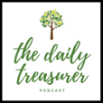 Daily Treasurer | Sharing Life's Lessons, Amazing Experiences, and Daily Joys show