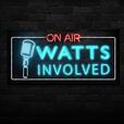 Watts Involved show