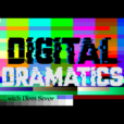 Digital Dramatics Podcast show