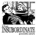 Insubordinate Podcast show