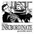 Insubordinate Podcast show