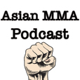 Asian MMA Podcast show