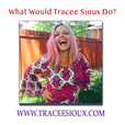 What Would Tracee Sioux Do? show