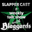 SlapperCast: a weekly talk show with Blaggards show