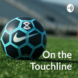 """On the Touchline"" - Football/Soccer Podcast show"